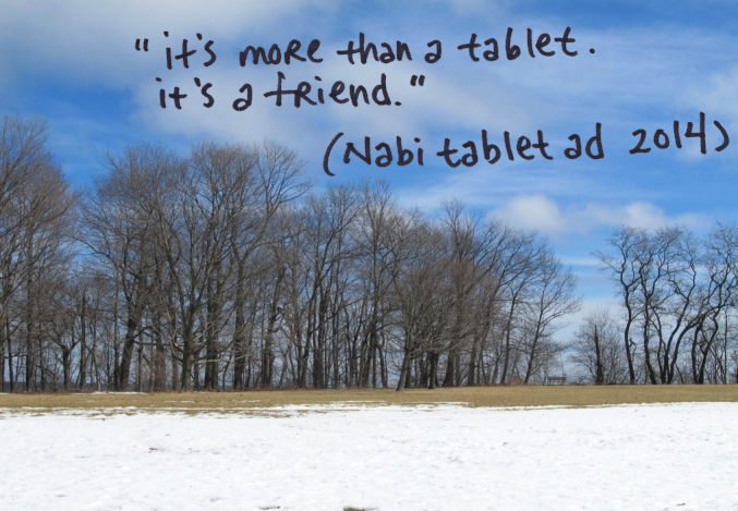 It's more than a tablet. It's a friend (Nabi 2 tablet TV commercial slogan)